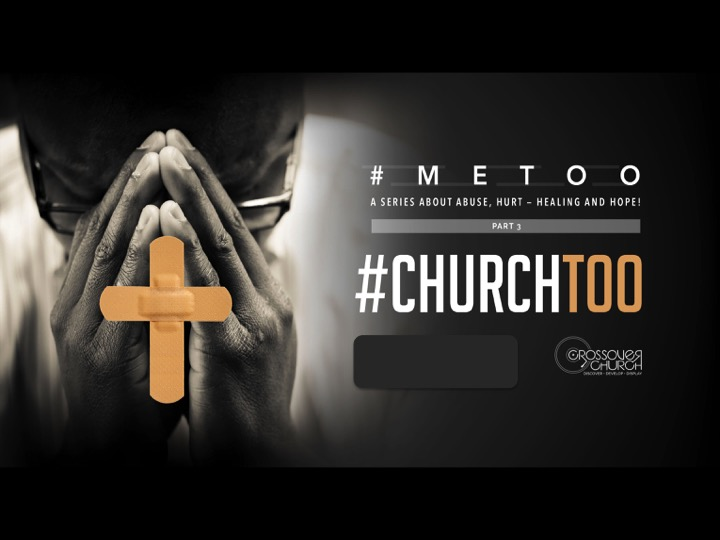 Talking About #ChurchToo & #ChurchHurt